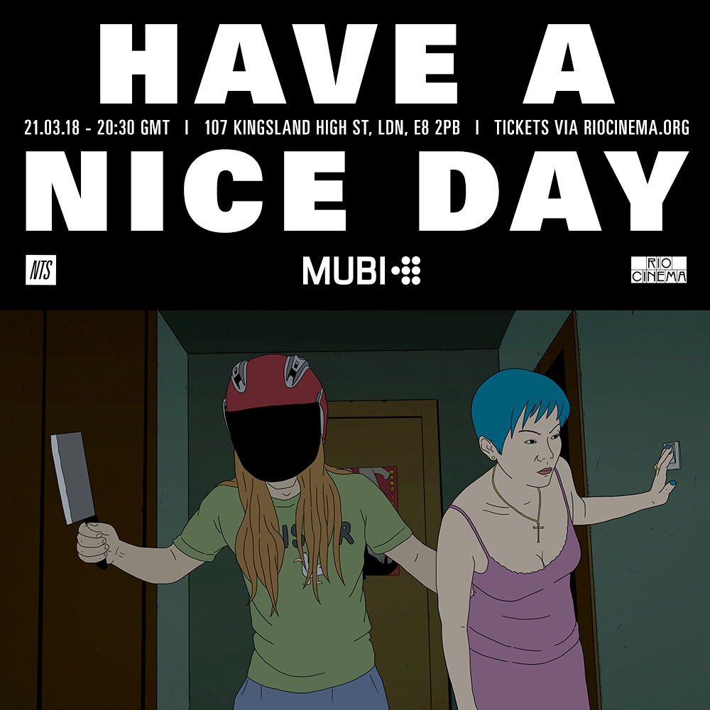 Have-a-nice-day-Mubi-21.03.18-NTS-ARTWORK.png