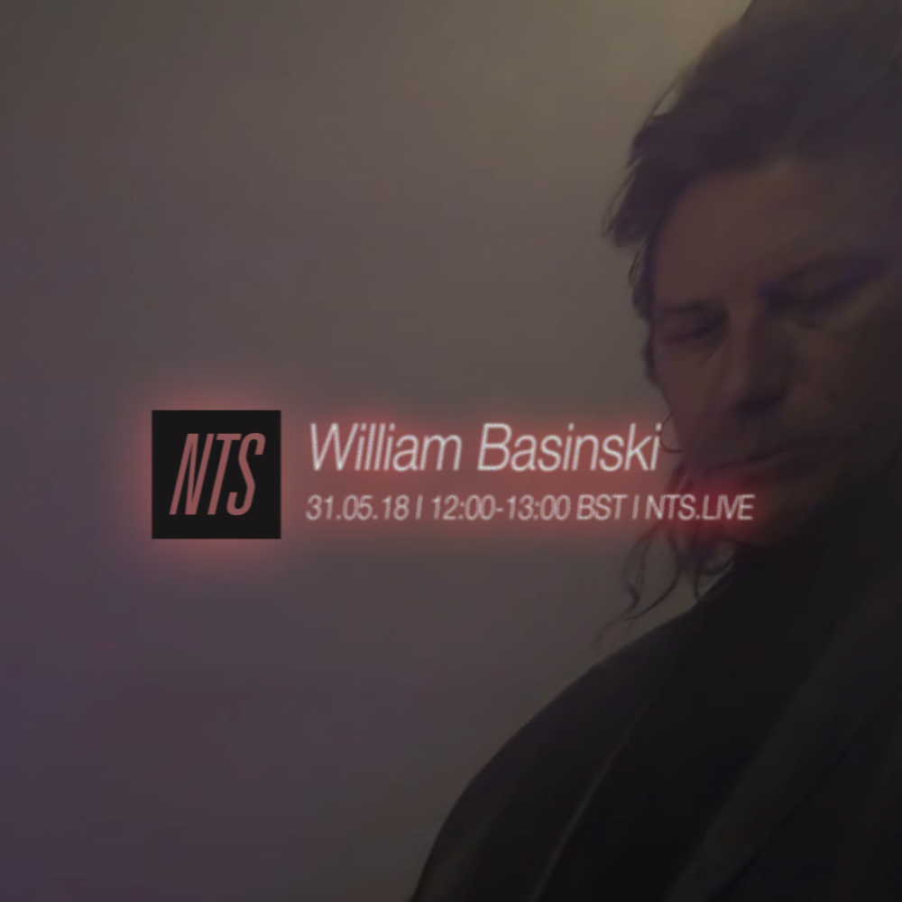 William Basinski NTS 31.05.18 Artwork.jpg