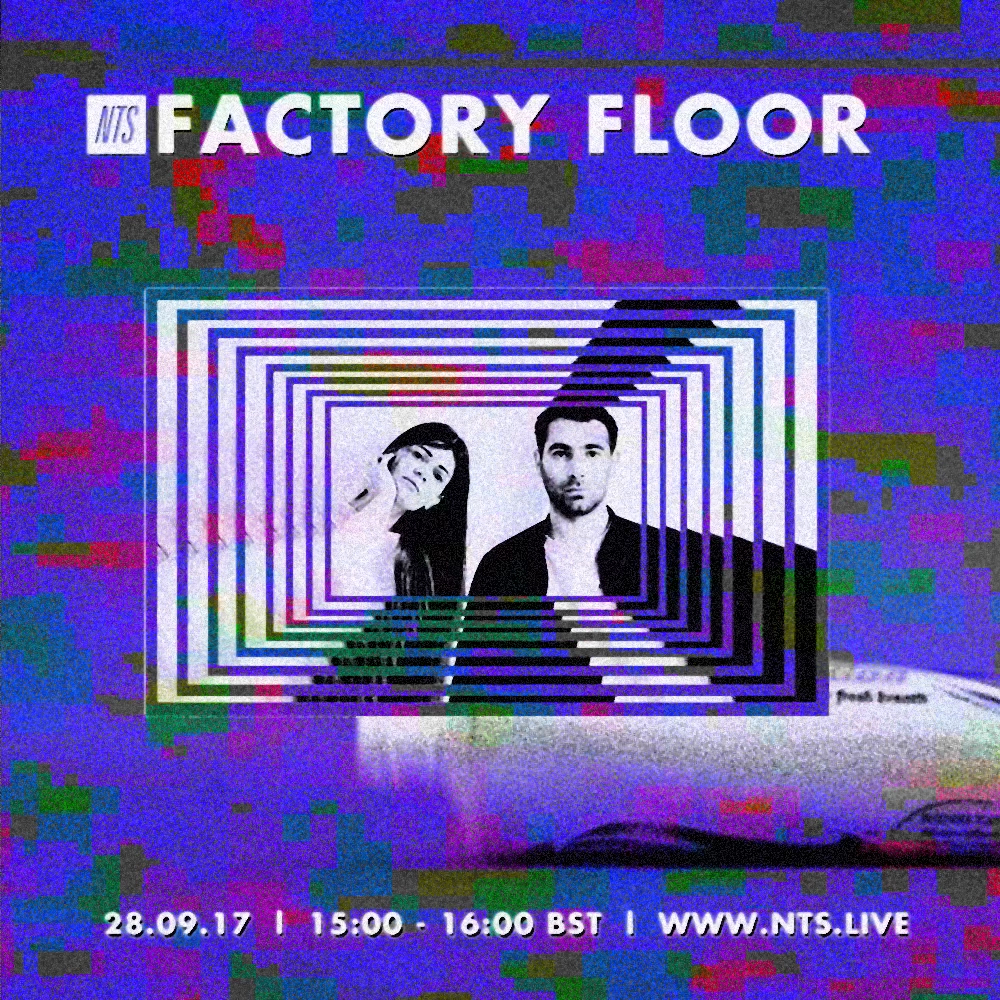 Factory-Floor-NTS-28.09.17-Artwork-(effect-Factory).jpg
