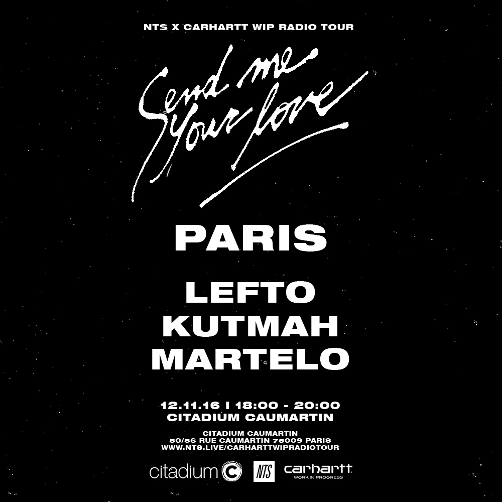 NTS-CARHARTT-WIP-Radio-Tour---12.11.16-PARIS-nts-aRTWORK.jpg