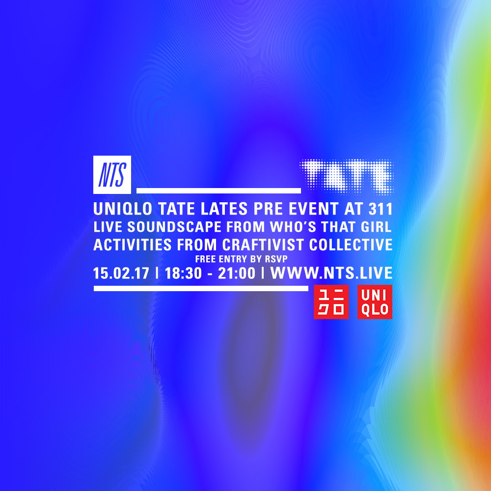 Uniqlo-Tate-Lates-Pre-Event-at-311-15.02.17-NTS-Artwork-5.jpg
