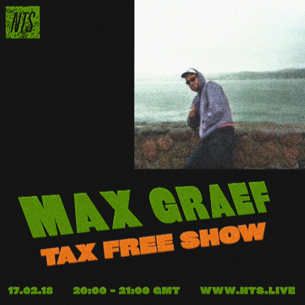 Max-Grief-on-The-Tax-Free-Show-NTS-17.02.18-Artwork.jpg
