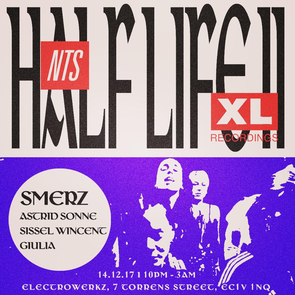 Square-NTS + XL Recordings present Half Life II -14.12.17- NTS Artwork .jpg
