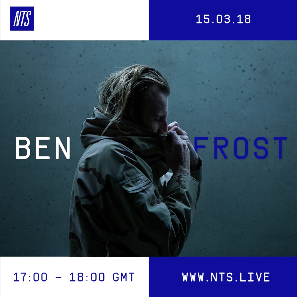 Ben Frost 15.03.18 NTS Artwork.png