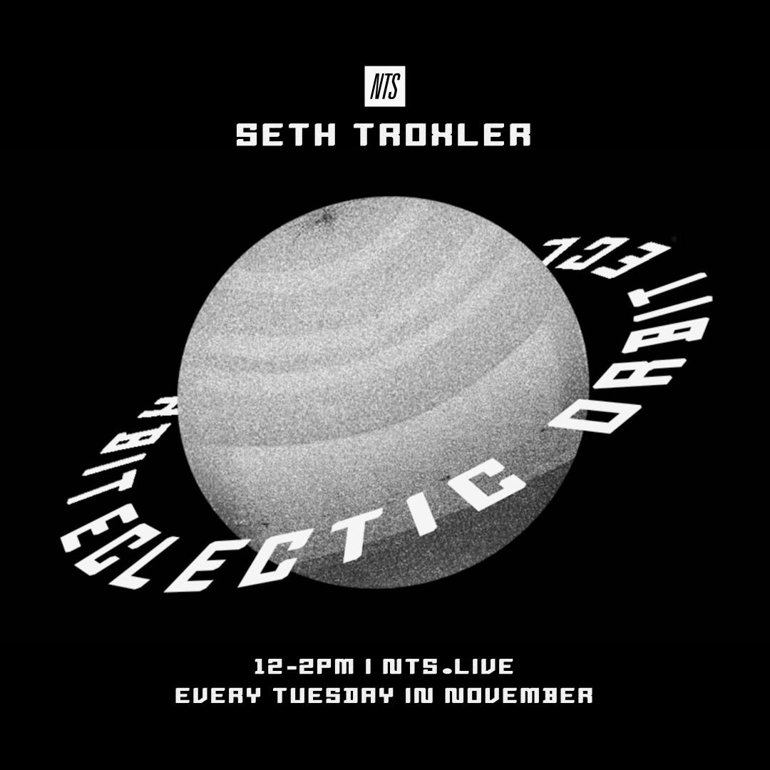 Still - Eclectic Orbit w_ Seth Troxler - NTS Radio.jpg