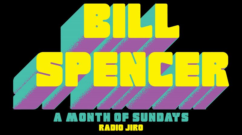 Radio Jiro w/ Bill Spencer